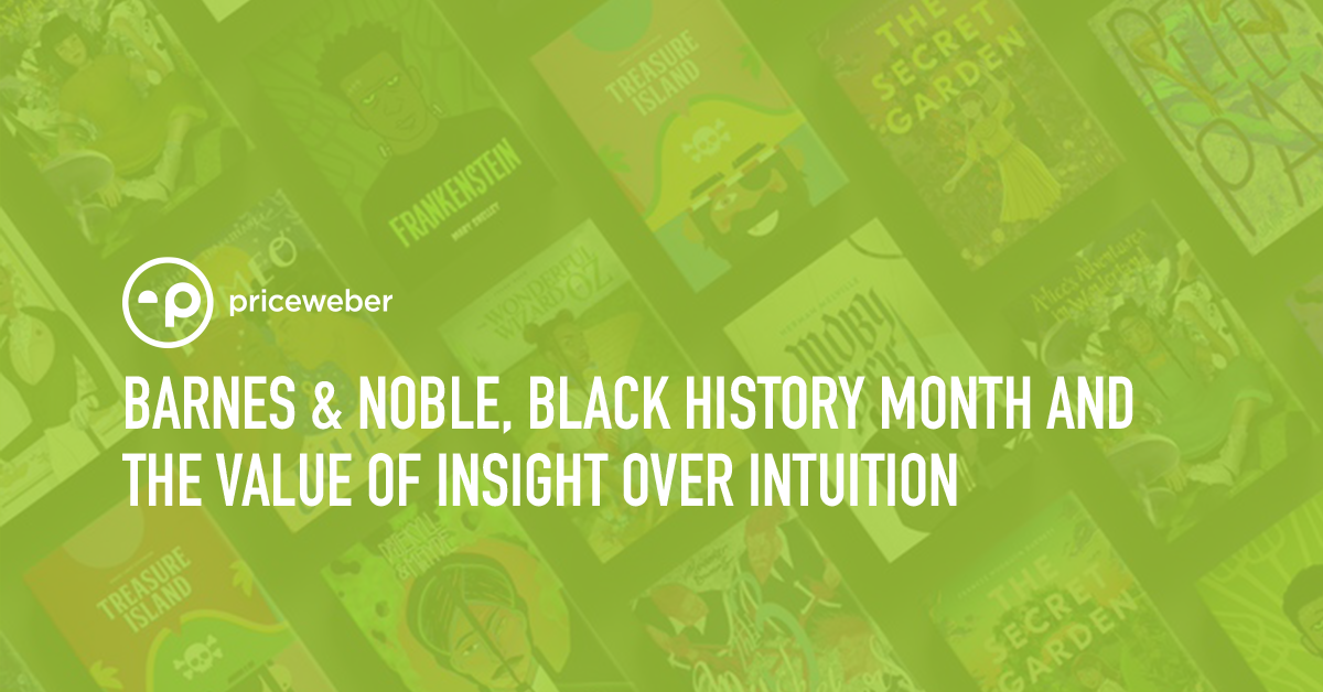 Barnes & Noble, Black History Month and The Value of Insight Over Intuition